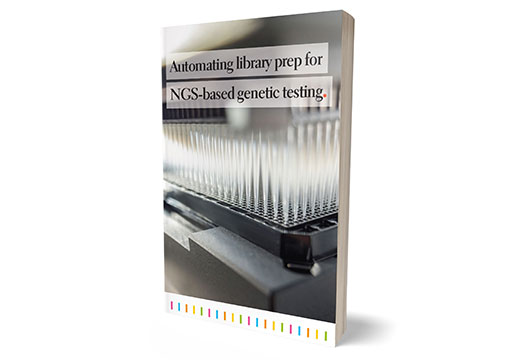 Download - eBook - Automating library prep for NGS based genetic testing